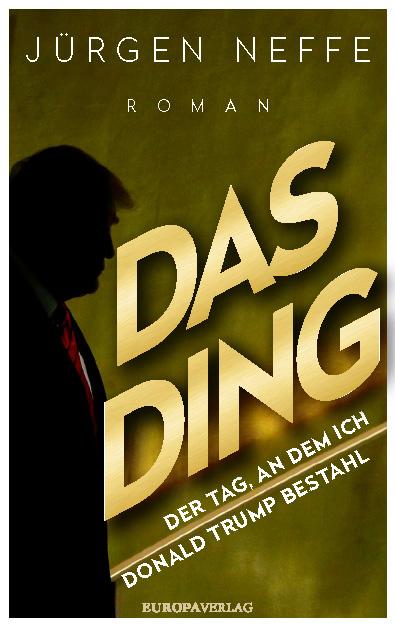 Das Ding – Der Tag, an dem ich Donald Trump bestahl