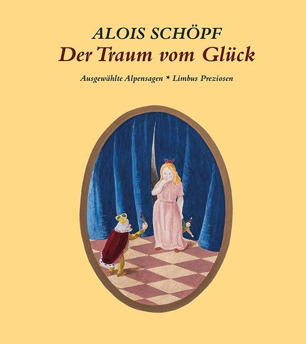 Der Traum vom Glück – Ausgewählte Alpensagen