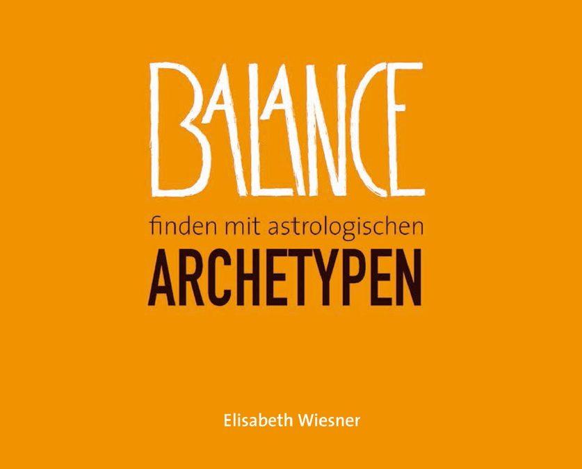 Balance finden mit astrologischen Archetypen